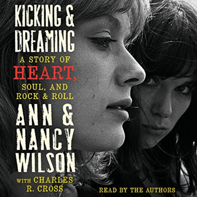 Kicking and Dreaming: A Story of Heart, Soul, and Rock and Roll by Charles R. Cross
