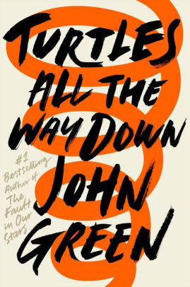 Gifts Your Kids' Teacher Really Wants: Turtles All the Way Down by John Green