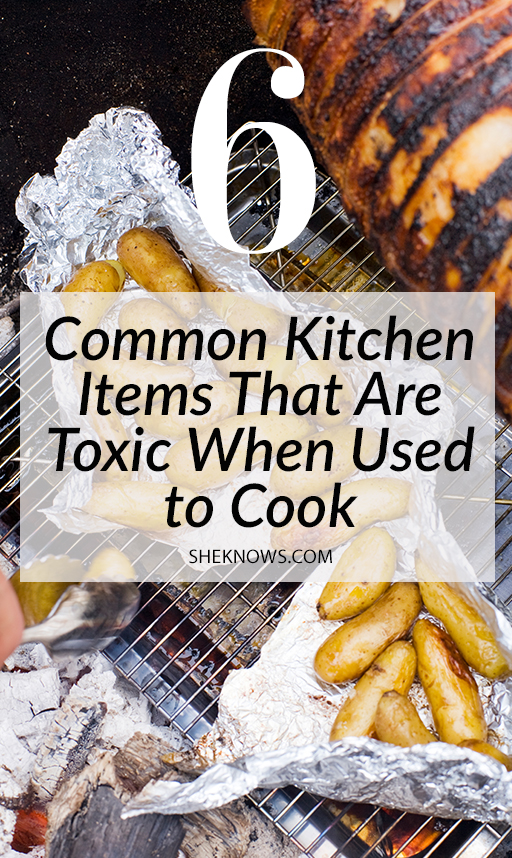 Pin it! Aluminum Foil & 5 Other Common Kitchen Items That Are Toxic When Used to Cook