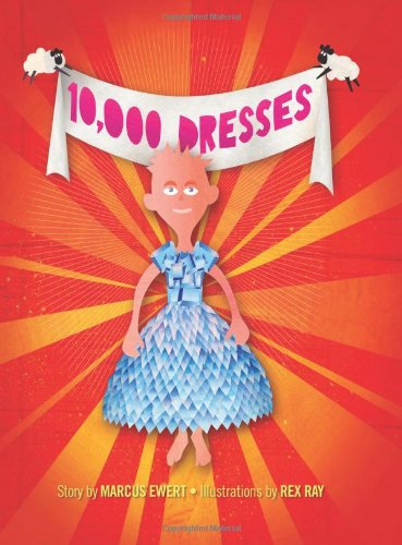 10,000 Dresses by Marcus Ewert ages 5-9