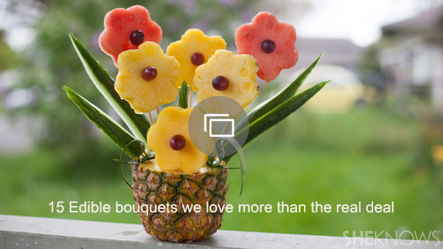 15 Edible bouquets we love more than the real deal