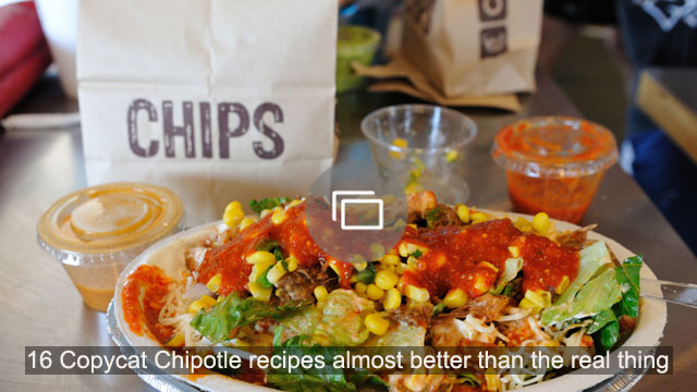 16 Copycat Chipotle recipes almost better than the real thing