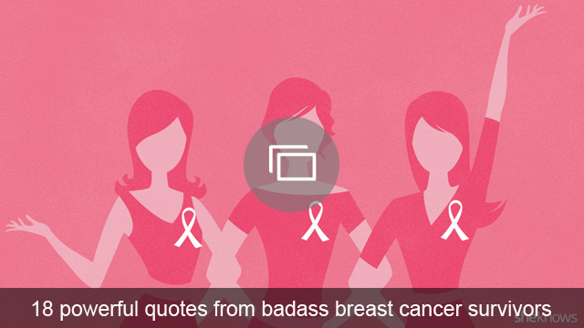 18 powerful quotes from badass breast cancer survivors