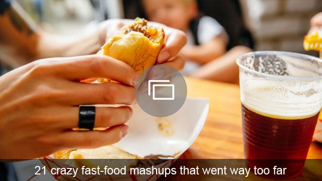21 crazy fast-food mashups that went way too far