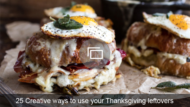 25 Creative ways to use your Thanksgiving leftovers