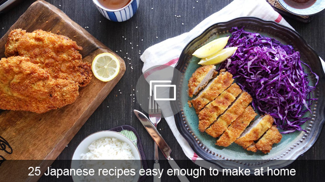25 Japanese recipes easy enough to make at home
