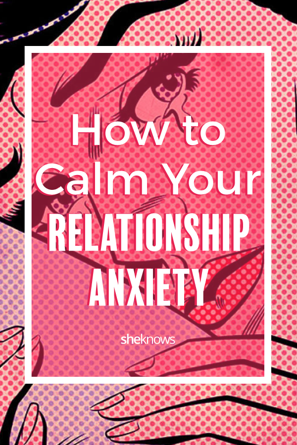 Pin it! How Calm Your Relationship Anxiety