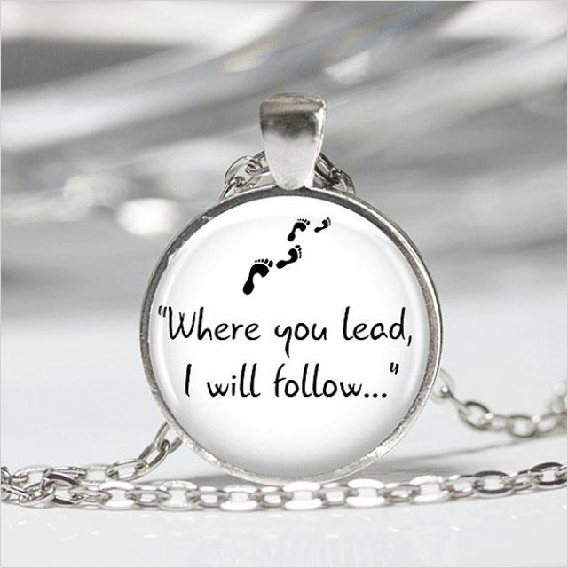 Where you lead pendant