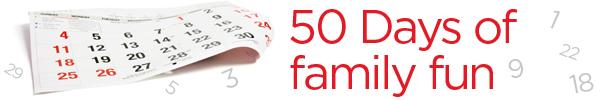 50 Days of family fun