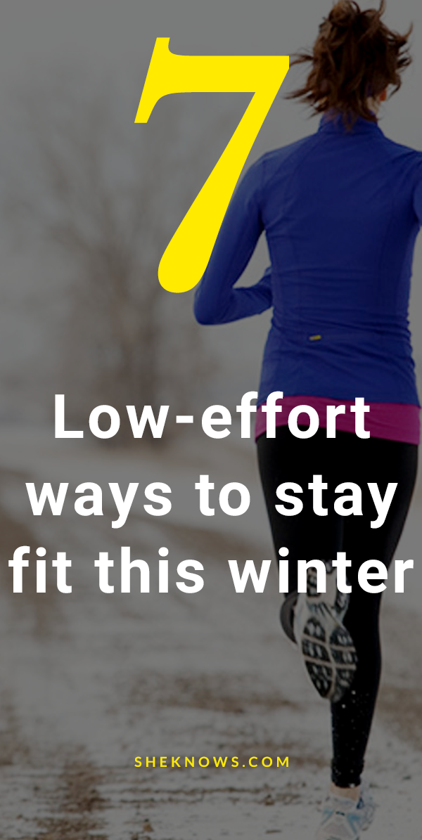 7 little low-effort ways to stay fit this winter
