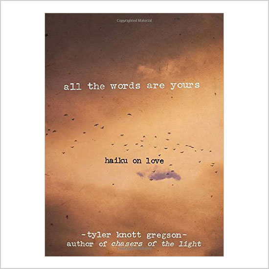 All the Words Are Yours by Tyler Knott Gregson