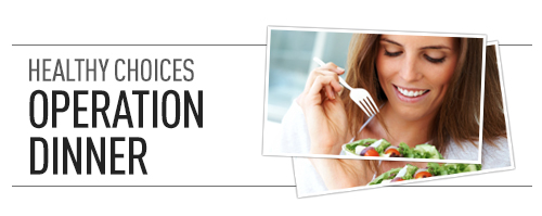 Healthy Choices: Operation Dinner