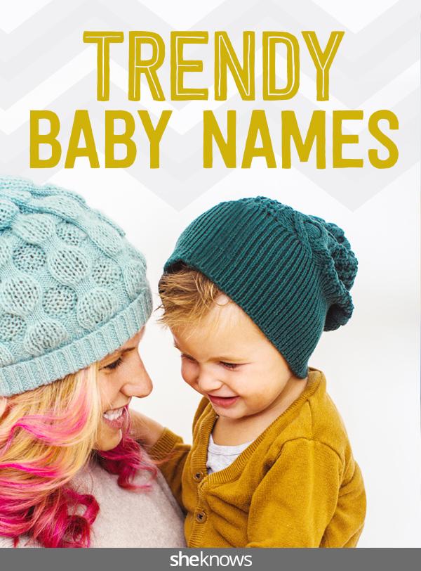 Trendy baby names