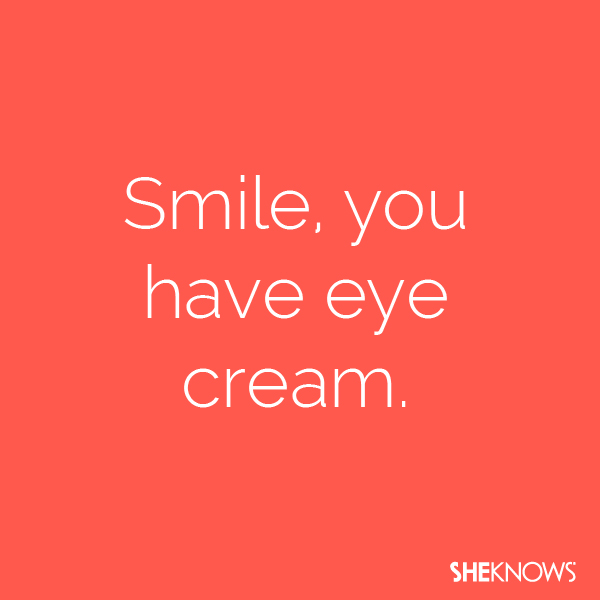 """Put this in the """"Just Because"""" card category and remind someone you care about to smile and also that their smile lines will be OK thanks to modern beauty technology."""