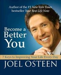 Become a better you Joel Osteen