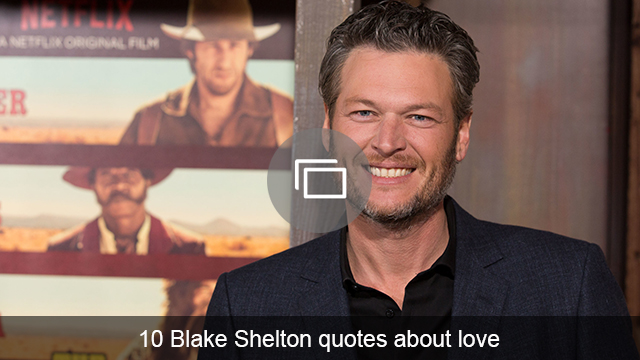 Blake Shelton love quotes slideshow
