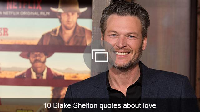 Blake Shelton love quotes slideshow