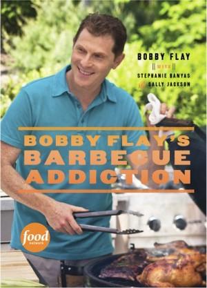 Bobby Flay's Barbecue Addiction by Bobby Flay