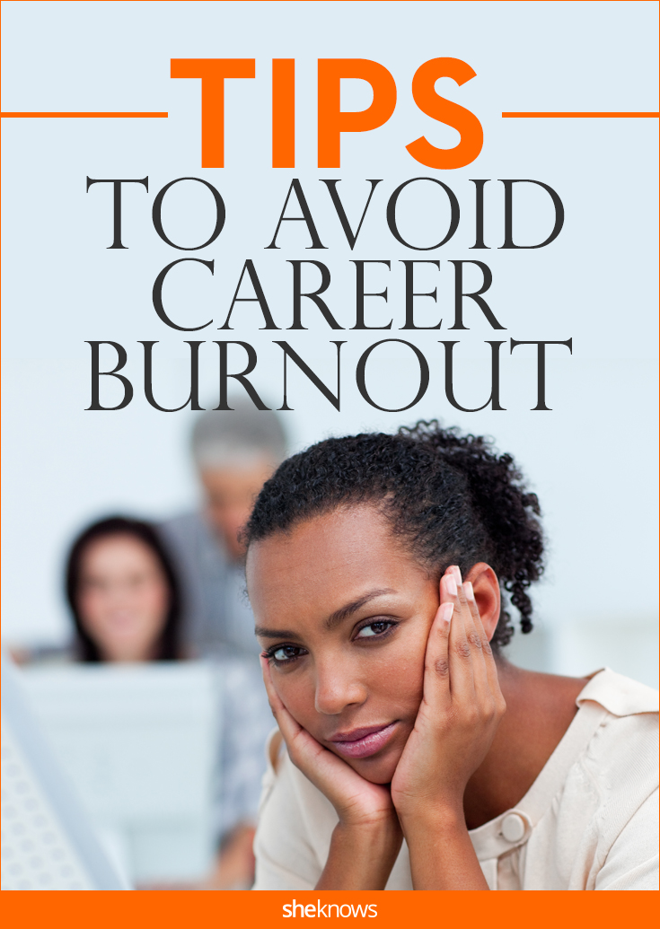 Avoid career burnout