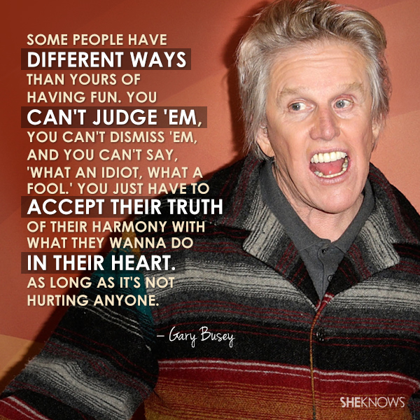 Gary Busey Quote