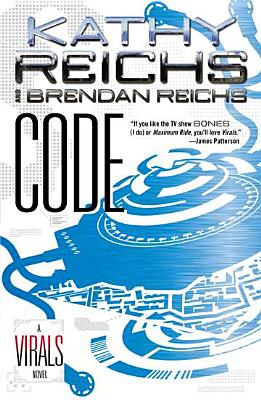 Code (Virals #3) by Kathy Reichs and Brendan Reichs