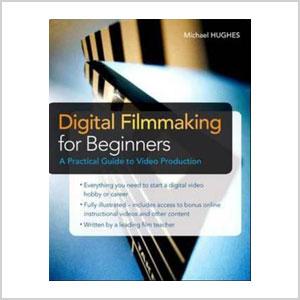 Digital Filmmaking for Beginners