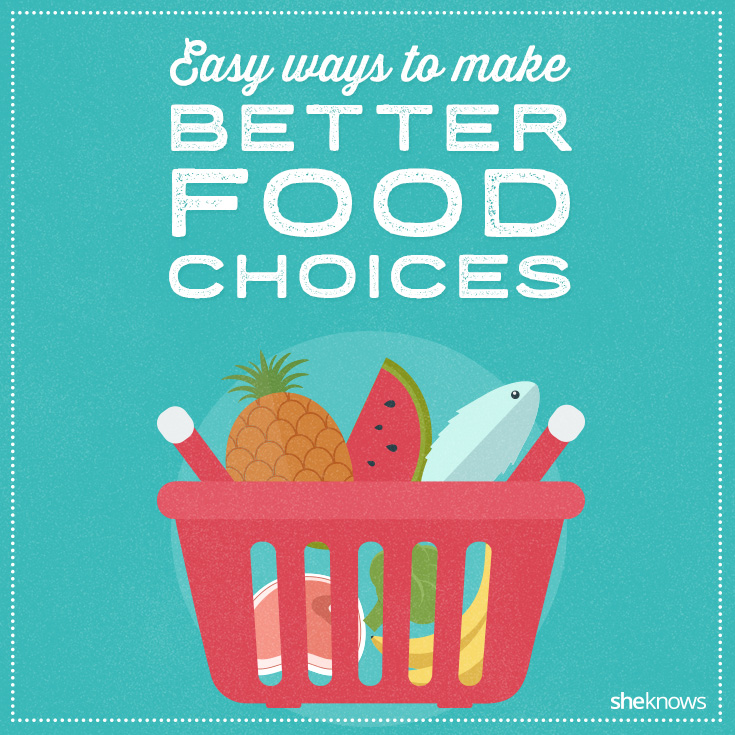 easy ways to make better food choices