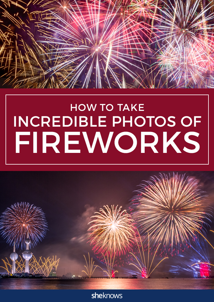 How to take incredible photos of fireworks