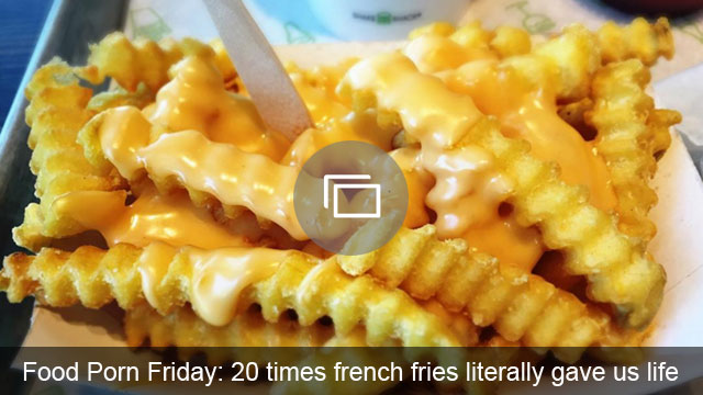 Food Porn Friday: 20 times french fries literally gave us life