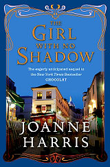 The Girl with No Shadow by Joanne Harris