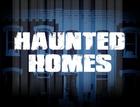 Haunted Homes chills