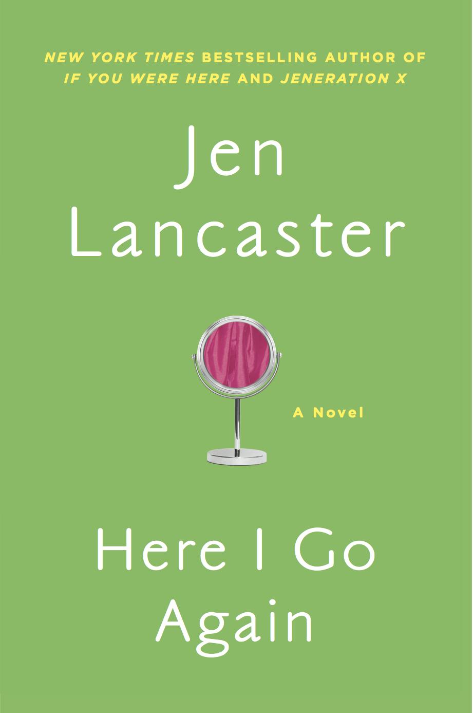 Here I Go Again by Jen Lancaster
