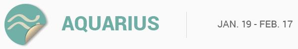 AQUARIUS (Jan. 20-Feb. 17)