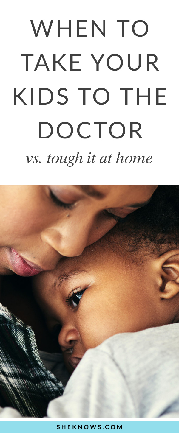 When to take your kid to the doctor vs. tough it out at home
