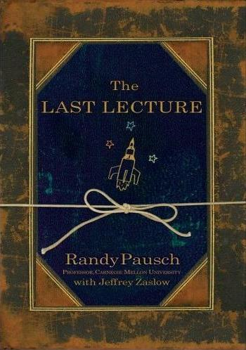 Timely, compelling and timeless, Randy Pausch's