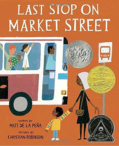 Last Stop on Market Street by Matt de la Pena ages 3-5