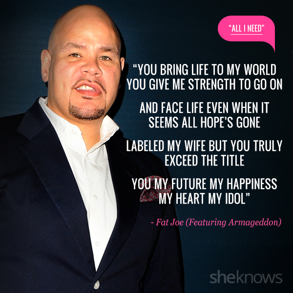 Love quotes from rap songs: 10. Fat Joe