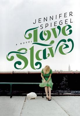 Love Slave by Jennifer Spiegel