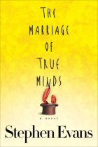 Marriage of True Minds by Stephen Evans