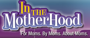 In the Motherhood - send in your stories