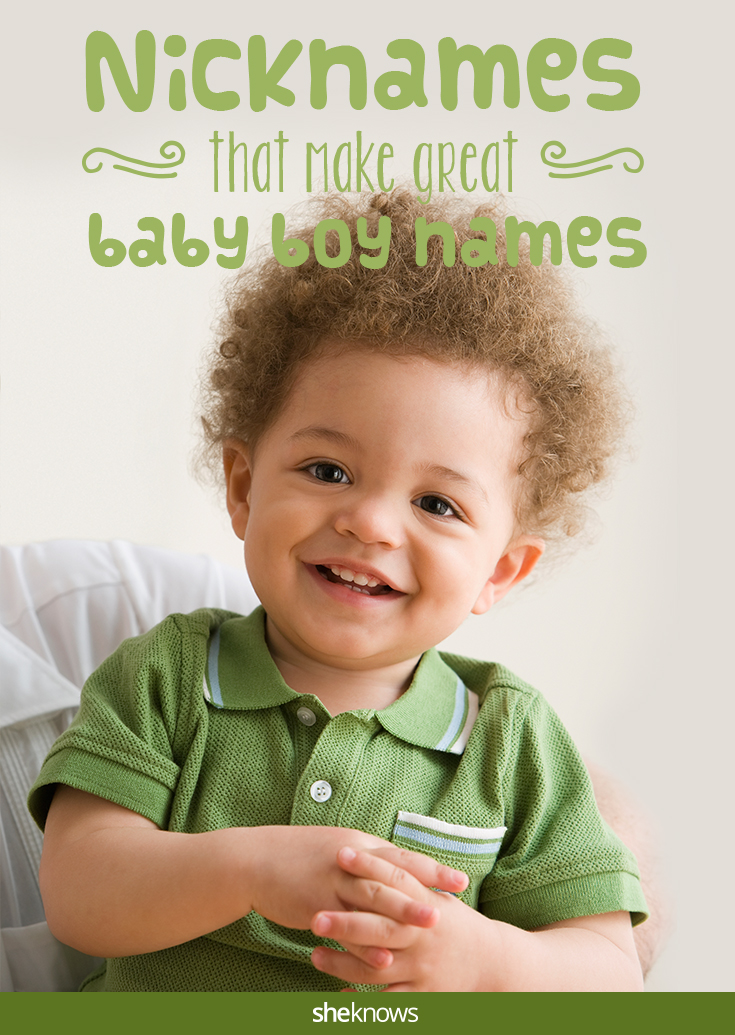 Nicknames that make good baby boy names