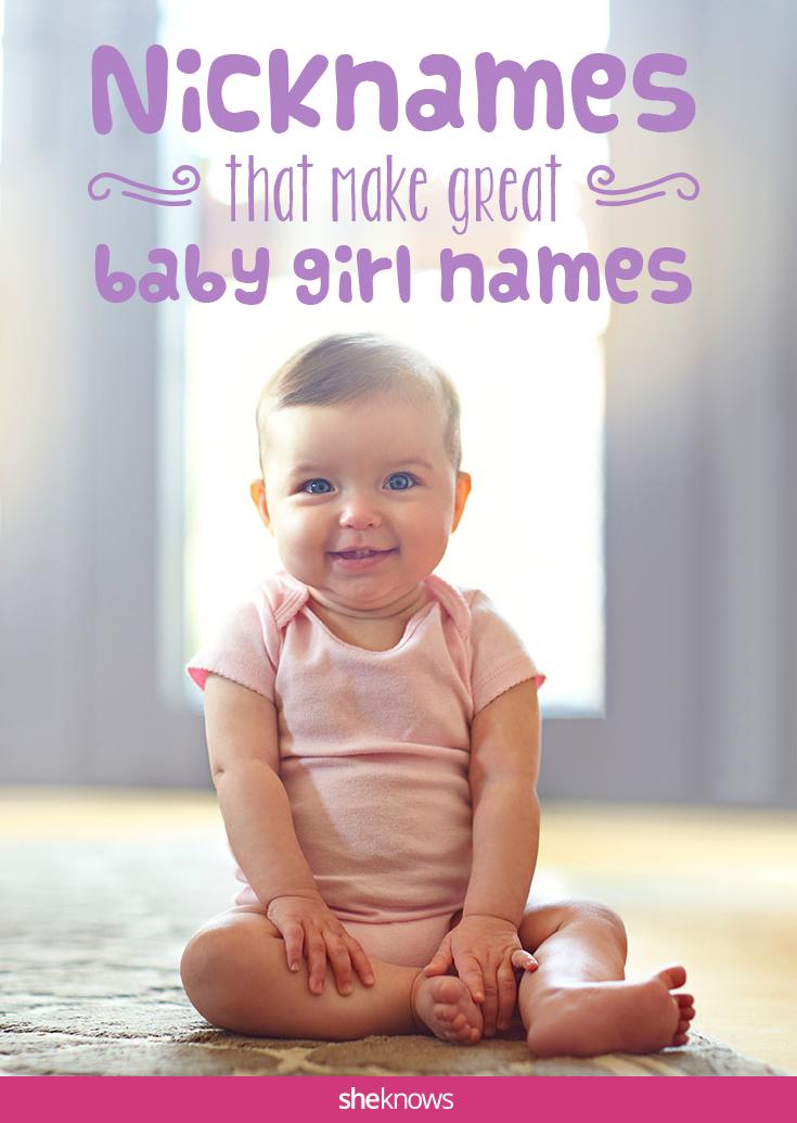 Nicknames that make good baby girl names