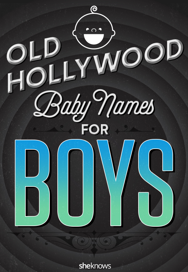 old hollywood baby boy names
