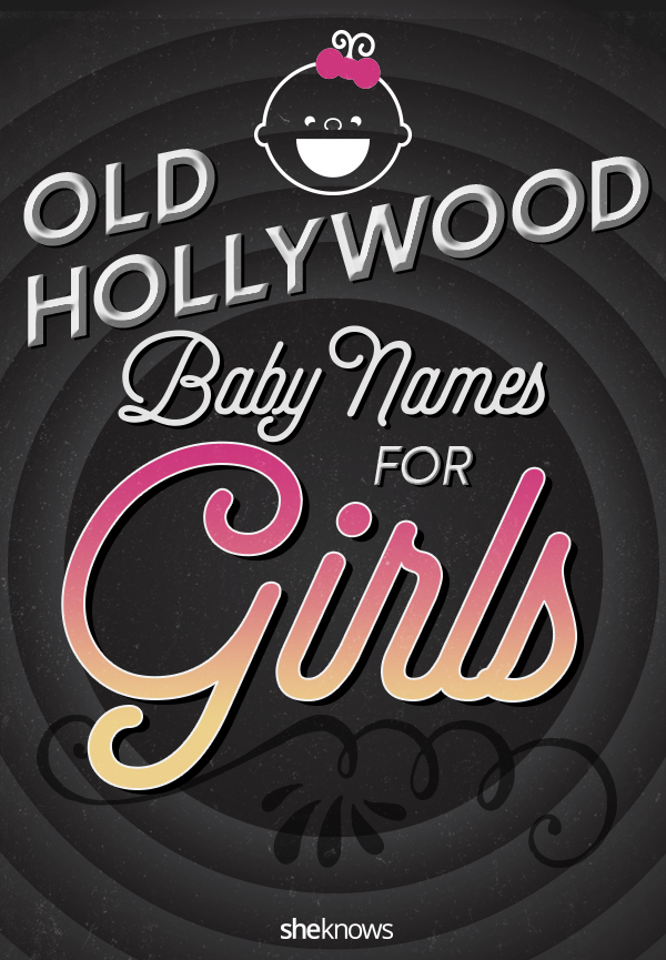 old hollywood baby girl names
