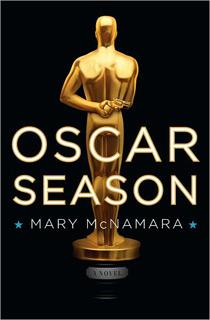 Oscar Season by Mary McNamara