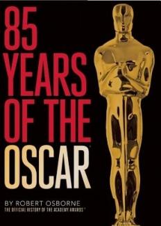 85 Years of the Oscar by Robert Osborne