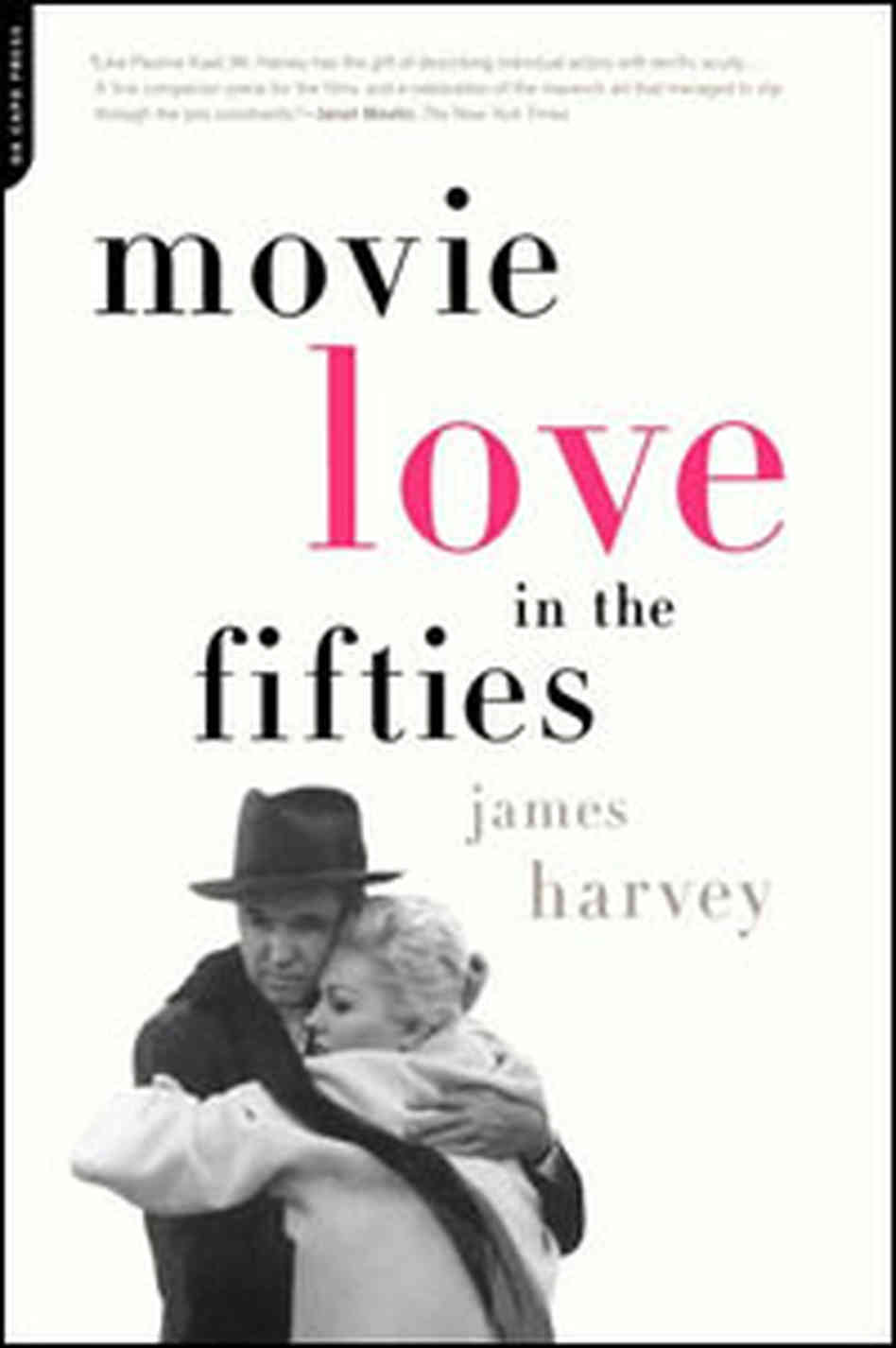 Movie Love in the Fifties by James Harvey