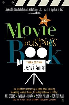 The Movie Business Book Jason E. Squire