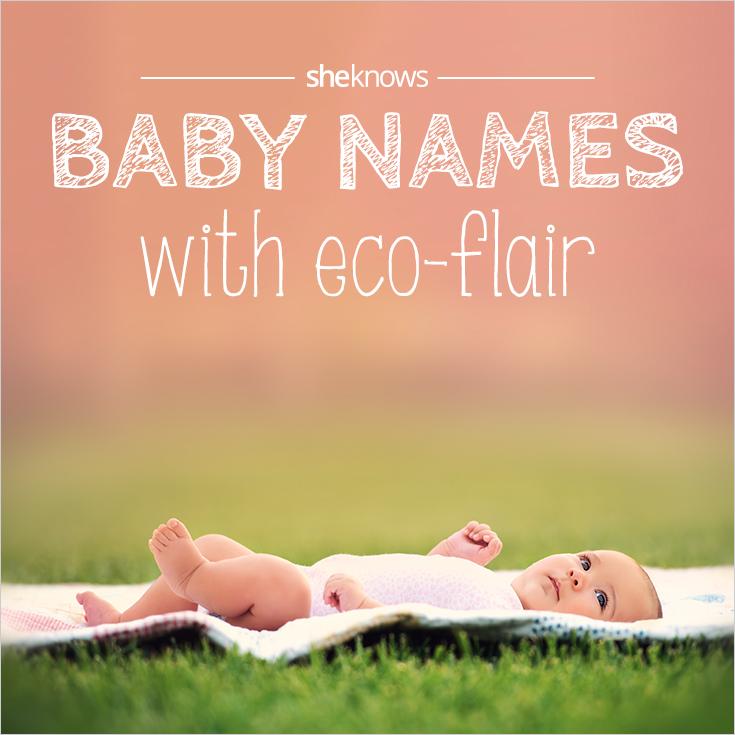 Eco-friendly baby names – SheKnows