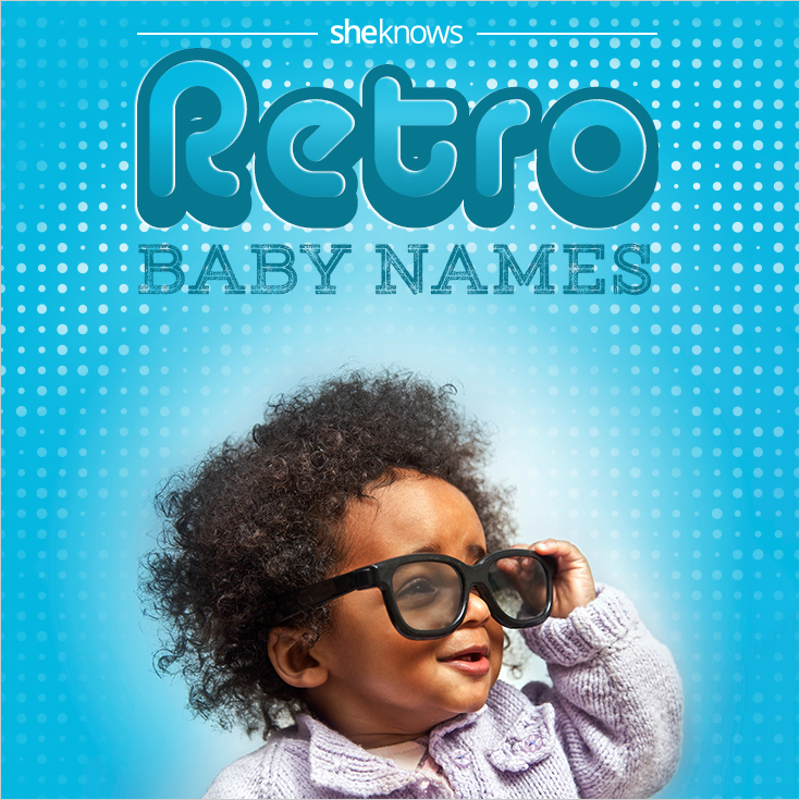 Retro Baby Names Totally Work For A Very Modern Family Sheknows